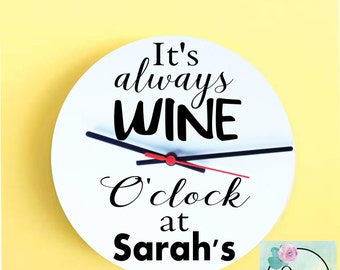 Wine O'Clock/Personalised Wine Clock/Wine Lover Clock/Wine Lover/Funny Clock/Novelty clock/Clock for her/Wall Clock