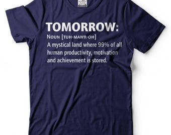 Tomorrow T-Shirt Funny Graphic Humor Tomorrow Noun Tee Shirt