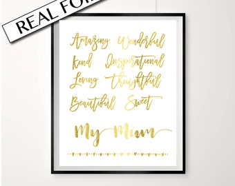 Mother's Day Print with REAL foil / Gold Mum Poster / My Mum / Inspirational words / Gift idea for Mothers day / Mum present / Amazing Sweet