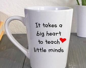 Teacher Gift - Coffee Mug - It Takes a Big Heart to Teach Little Minds - Personalized Teacher Gift - Teacher Appreciation - Custom Mug