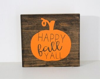 HAPPY FALL YALL pumpkin wooden sign / fall, thanksgiving, holidays, stained, wood, home decor, rustic, orange