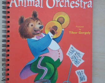 Journal- Animal Orchestra- Made from repurposed Little Golden Book