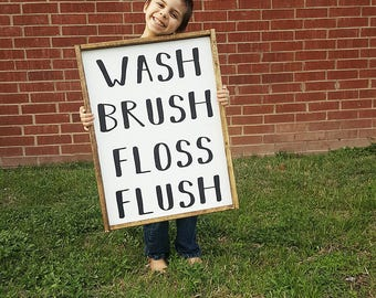 Bathroom Sign Farmhouse Sign Farmhouse Decor Wash Brush Floss Flush