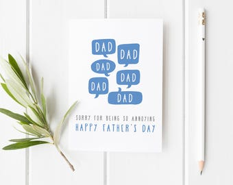 Father's Day Card, Sorry For Being So Annoying Dad, Funny Card Dad, Card For Dad, Handmade Fathers Day Card For Dad