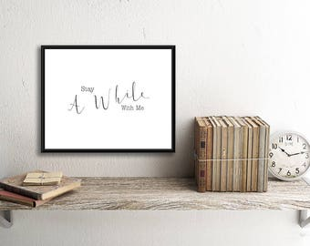 Minimalist Stay A While Printable Quote, with a Modern Script Typography, Printable Art, Downloadable Print, Digital Download, Word Art