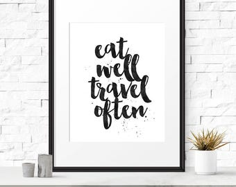 Eat well travel often, Travel quote, Printable prints, Travel poster, Modern wall art, Typography art print, Travel prints, Printable quote