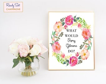 What Would Rory Gilmore Do, Gilmore Girls Poster, Gilmore Girls Print, Gilmore Girls Art, Gilmore Girls Wall Art, Gilmore Girls Revival