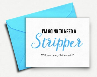 Will you be my Bridesmaid Card, Funny Bridesmaid Card, Bridesmaid Proposal, Stripper, Bridesmaid Gift, Wedding Party Giftbox, Maid of Honor