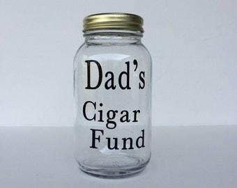 Dads Cigar Fund Jar, Coin Jar, Mason Jar Piggy Bank, Change Jar, Rainy Day Fund, Gift for Him, Birthday Gift For Him, Fathers Day Gift, Save
