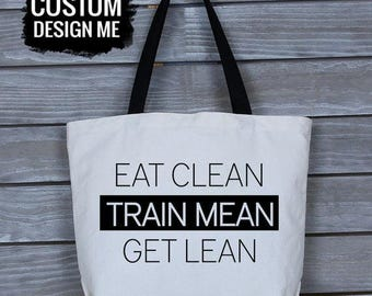 Eat Clean Train Mean Get Lean - Tote Bag Canvas - Canvas Bag Women - Custom Tote Bag - Funny Gym Tote - Gym Bag - Everyday Bag - Gym Life