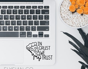 In Crust We Trust, Pizza Decal, Laptop Decal, Macbook Decal, Car Decal, iPad Decal