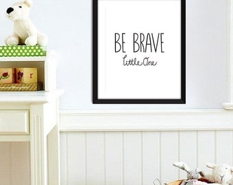 Nursery Quote | Be Brave Little One Digital Download | Printable | 8x10