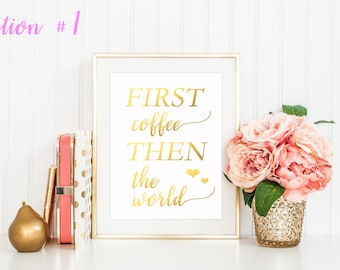 First Coffee / Coffee Print / Coffee Wall Art / Motivational Print / Coffee Quotes / Valentine's Gift / Coffee Sign / Inspirational Quote /