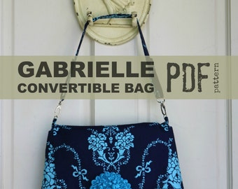PDF SEWING PATTERN - Gabrielle Convertible Bag- Removable Strap - Two Sizes - Zippered Pockets - Optional Piping  - Hold it Right There