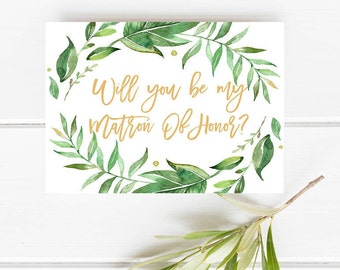 Printable matron of honor card, Will you be my matron of honor, Greenery matron of honor card, Botanical bridesmaid card, Garden bridesmaid
