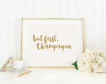 But First Champagne Printable New Year's Eve Poster Wedding Reception Table Sign Wedding Printable Champagne Decor Party Blush Gold Foil