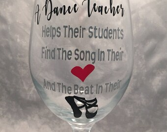 Dance Teacher Wine Glass -Ballet/Tap/Jazz Teacher Wine Glass.  Dance Teacher Gift - Tap Gift - Ballet Gift - Jazz Gift-