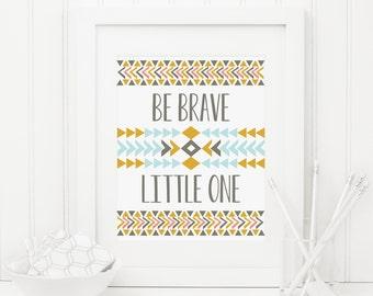 Be Brave Little One Printable Tribal Nursery Decor Tribal Quote Print Southwestern Decor Native Wall Art Boy Nursery Wall Art Chevron Print