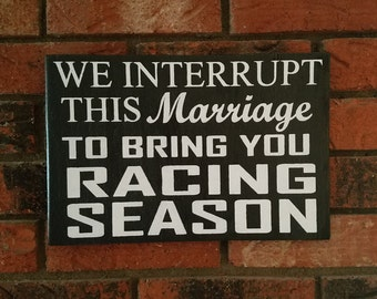 Racing Sign, We Interrupt This Marriage To Bring You Racing Season Sign, Nascar Sign, Man Cave Sign, Racing Wall Decor, Sports SIgn