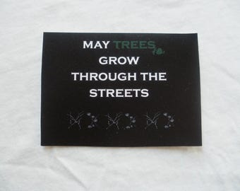 May trees grow through the streets: nature lover sticker
