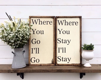 Where You Go I'll Go Where You Stay I'll Stay sign Wedding Gift Wedding Sign Anniversary Sign Bible Verse Sign Ruth 1:16