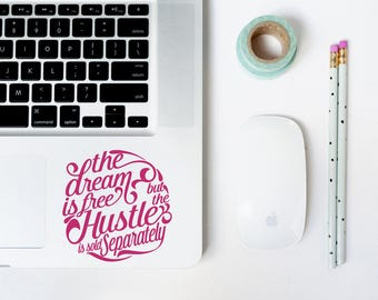 The Dream Is Free But The Hustle Is Sold Separately Decal - Hustle Car Decal - Hustle Laptop Decal - Motivational Decal - Yeti Decal - Dream