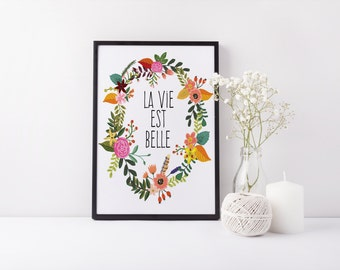 Typographic Art Inspirational Quote Bohemian Wall Art Poster 'La vie est belle' Downloadable Printable Decor Wall Art Digital Flower Poster