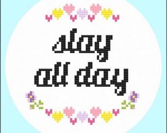 Cross Stitch Kit *** Slay all day ***