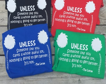 Lorax, recycling shirt, Earth Day, Dr. Seuss Quote Tee, lorax tee, Youth, Adult