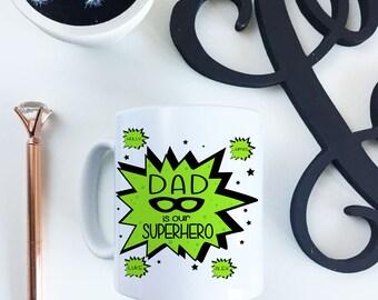 Fathers Day Superhero Mug - Daddy's Day Gift - Dad's Coffee Tea Mug