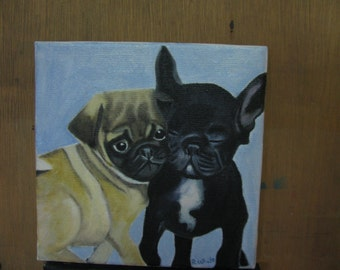 Original oil painting of a  little Pug and a french Bulldog, (The best of friends).