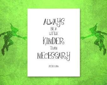 Peter Pan Inspirational Quote Print Be A Little Kinder Than Necessary Classroom Rules Teacher Childrens Kids Nursery Wall Art Decor 2706