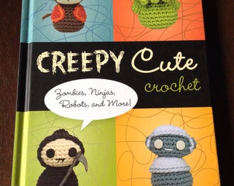 Creepy Cute Crochet Christen Haden Book Patterns Amigurumi Zombied, Ninjas, Robots Craft Destash Yarn Crochet Tutorials Softies Dolls How-to