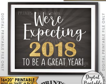 """New Years Pregnancy Announcement We're Expecting 2018 To Be a Great Year Sign, PRITNABLE 8x10/16x20"""" Chalkboard Style Sign Instant Download"""
