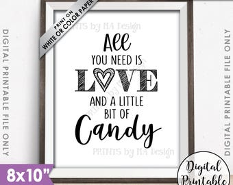 "Candy Sign, All You Need is Love and a little bit of Candy Bar Sign, Sweet Treat Wedding Sign, Take a Treat 8x10"" Printable Instant Download"