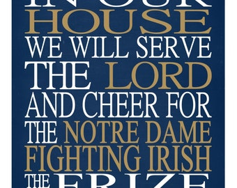 In Our House We Will Serve The Lord And Cheer for The Notre Dame Fighting Irish Personalized Christian Print - sports art - multiple sizes
