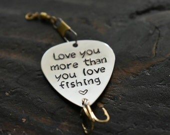 """Handmade Stamped Fishing Lure - """"Love you more than you love fishing"""" - Anniversary*Fisherman*Personalized Lure*Father's Day Gift"""