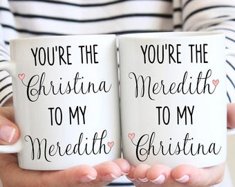your my person, You're the meredith to my christina, your the meredith to my christina, you're my person mug, you're my person