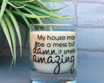 Messy House Slogan Candle Gift, New Home Gift, Lazy Girl Gift, Soy Wax Scented Candle, Gift For Him, Gift For Her