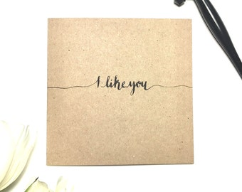 I like you Valentine's card, romance, typography