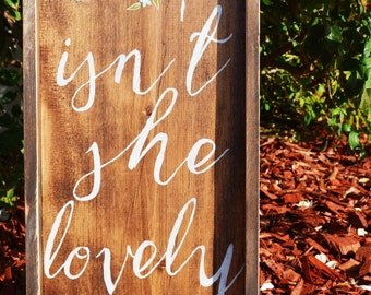 Isn't She Lovely-Rustic Wooden Sign