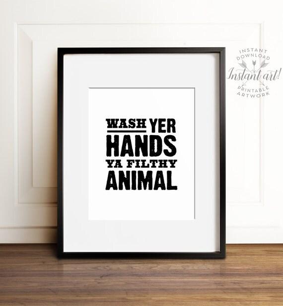 Bathroom wall art, PRINTABLE art, Wash hands sign, Wash your hands filthy animal, Bathroom print, Funny bathroom decor, Funny art prints