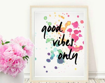 Good Vibes Only, Printable Wall Art, Typography Art, Watercolour art, Inspirational Print,  Wall Art, Instant Download