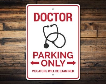 Doctor Parking Sign, Doctor Gift, Doctor Decor, Doctor Sign, Stethoscope Sign, Doctor's Office Sign, Doc Gift - Quality Aluminum ENS1002843
