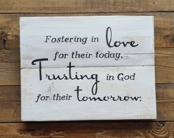 Gift, Foster care sign, Fostering in love, Foster Care Families, handpainted sign, inspirational sign, home decor, wood sign, rustic decor