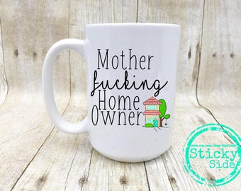 Housewarming Gift | Mother Fucking Home Owner | New Homeowner | New Home Mug | New Home Gift | New House Mug | Gift For Homeowner | Home