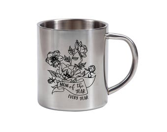 Mom of the Year - stainless steel mug - mother's day gift - gift for mom - coffee mug - steel cup - best mom ever - coffee cup - outdoor cup