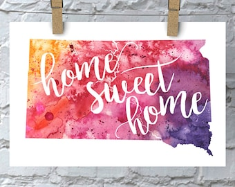 South Dakota Home Sweet Home Art Print, SD Watercolor Home Decor Map Print, Giclee State Art, Housewarming Gift, Moving Gift, Hand Lettering