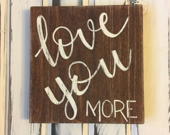 Love You More on Reclaimed Wood, Gallery Wall, Sign Wall, White on Walnut Distressed, Valentine Gift, Gift for Her