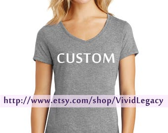 Custom Made Shirt just for you!  Womens  Soft V-Neck Shirt
